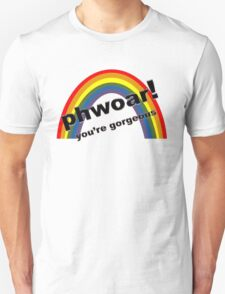 Phwoar! You're Gorgeous  T-Shirt