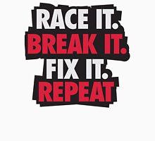 Race it. Break it. Fix it. REPEAT T-Shirt