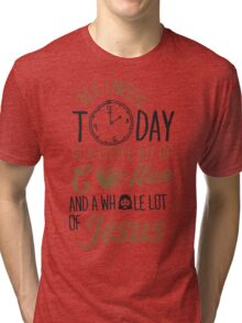 All I Need Today Is A Little Bit Of Coffee And Whole Lot Of Jesus  Tri-blend T-Shirt