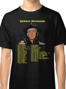Sherman Potterisms Classic T-Shirt