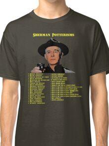 Sherman Potterisms Classic T-Shirt