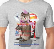 Groundhog Day-6 more weeks Unisex T-Shirt