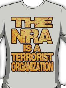 The NRA is a Terrorist Organization T-Shirt