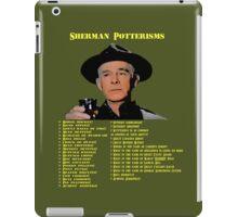 Sherman Potterisms iPad Case/Skin