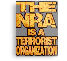 The NRA is a Terrorist Organization Metal Print