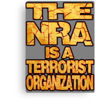 The NRA is a Terrorist Organization Canvas Print