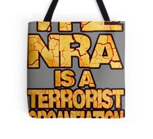 The NRA is a Terrorist Organization Tote Bag