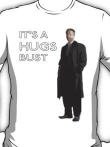 It's a hugs bust T-Shirt