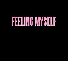 FEELING MYSELF  by sayers