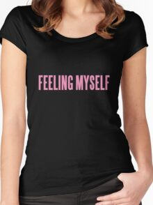 FEELING MYSELF  Women's Fitted Scoop T-Shirt