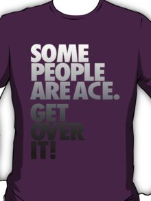 Some People Are Ace - Gray Scale T-Shirt