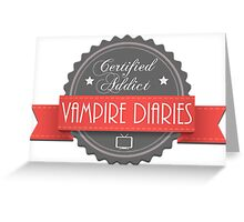 The vampire diaries-addicted Greeting Card