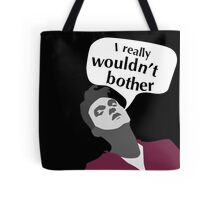 Morrissey wouldn't bother (The Smiths Tote Bag