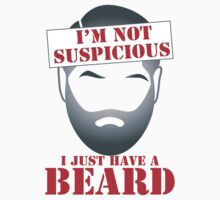 I'm NOT SUSPICIOUS I just have a BEARD by jazzydevil