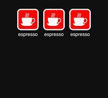 Espresso, Espresso, Espresso T-Shirt