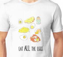 Eat ALL the eggs! Unisex T-Shirt
