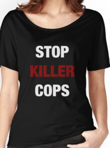 STOP KILLER COPS (I CAN'T BREATHE)  Women's Relaxed Fit T-Shirt