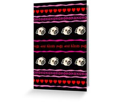 Pugs and Kisses Valentine's Day Card Greeting Card
