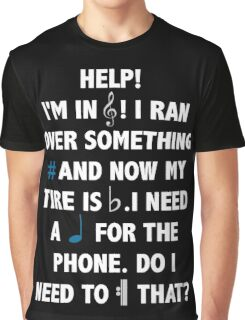 Help! I'm in Treble! Graphic T-Shirt