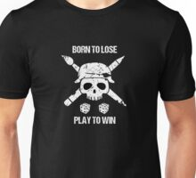 """Tabletop Tactics """"Born To Lose, Play To Win"""" Unisex T-Shirt"""