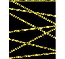 Crime Scene Do Not Cross Photographic Print