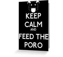 Keep calm and feed the poro - League of legends Greeting Card