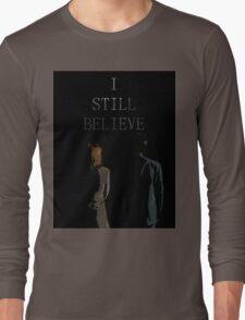 I Still Believe Long Sleeve T-Shirt