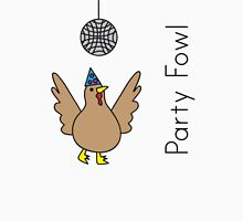 Party Fowl Unisex T-Shirt