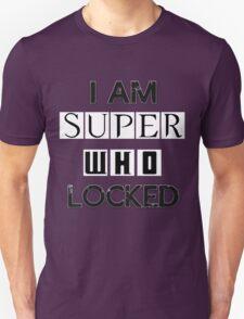 I Am Superwholocked T-Shirt