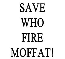 Fire Moffat! Photographic Print