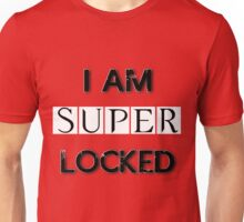I Am Superlocked Unisex T-Shirt