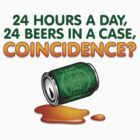 24 Hours a Day, 24 Beers in a Case by artpolitic