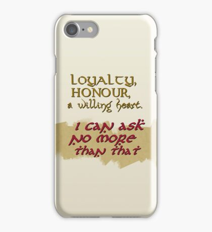 Loyalty, Honour, a willing heart. iPhone Case/Skin