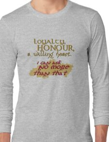 Loyalty, Honour, a willing heart. Long Sleeve T-Shirt