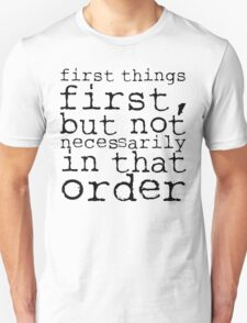 First Things First | Doctor Who T-Shirt