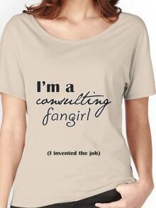 I'm A Consulting Fangirl Women's Relaxed Fit T-Shirt
