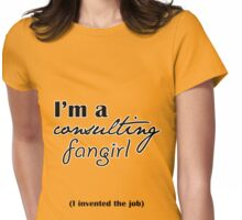 I'm A Consulting Fangirl Womens Fitted T-Shirt