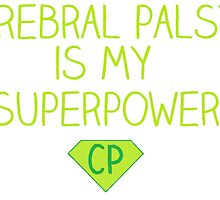 Cerebral Palsy is my Superpower by Booky1312