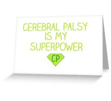Cerebral Palsy is my Superpower Greeting Card