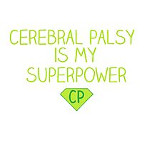 Cerebral Palsy is my Superpower Photographic Print