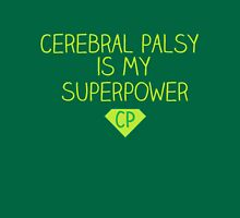 Cerebral Palsy is my Superpower Unisex T-Shirt