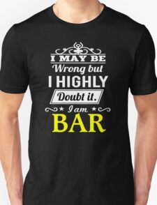 BAR I May Be Wrong But I Highly Doubt It I Am ,T Shirt, Hoodie, Hoodies, Year, Birthday T-Shirt