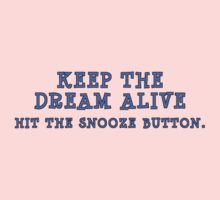 Keep the Dream Alive One Piece - Short Sleeve