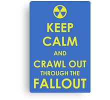 Crawl Out Through The Fallout Canvas Print