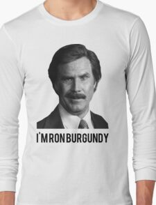 Hi! I'm Ron Burgundy Long Sleeve T-Shirt