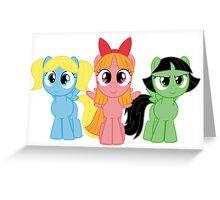 Powerpuff Ponies Greeting Card