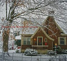 From our house to yours.... by Susan S. Kline
