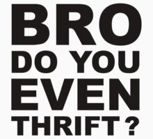 Bro, Do You Even Thrift? Kids Clothes