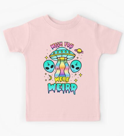 Wish You Were Weird Kids Clothes