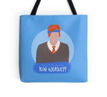 did somebody say ron weasley? Tote Bag